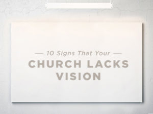 10-Signs-That-Your-Church-Lacks-Vision-0420-300x225